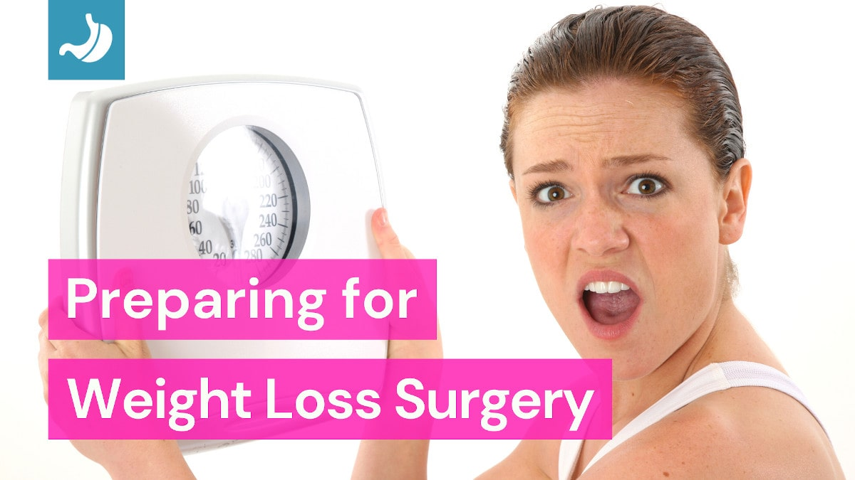 Preparing for Weight Loss Surgery - Bariatric Surgery Preparation Steps to Follow
