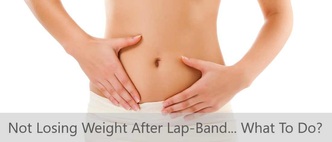 Not Losing Weight With Lap-Band - What to do?
