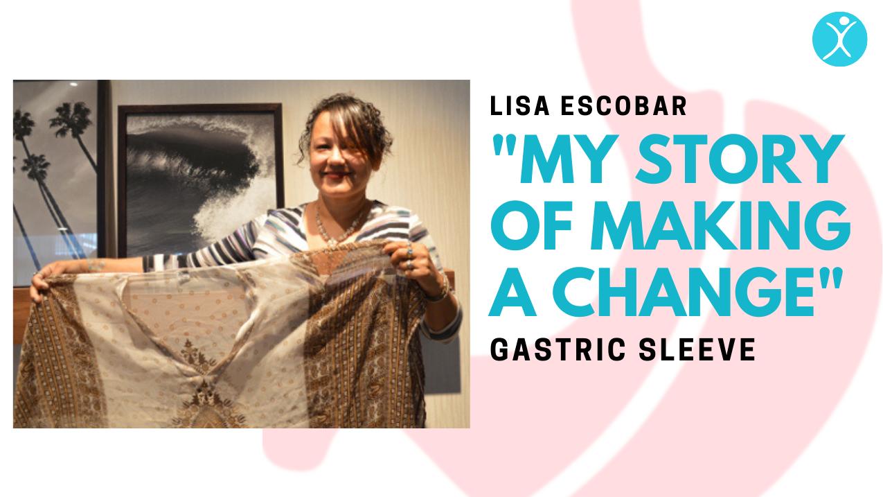Lisa Escobar Gastric Sleeve story