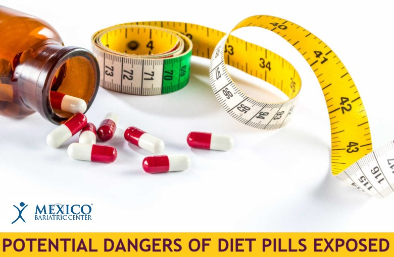 POTENTIAL DANGERS OF DIET PILLS EXPOSED - Mexico Bariatric Center