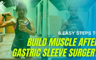 6 Easy Steps to Build Muscle After Gastric Sleeve Surgery VSG