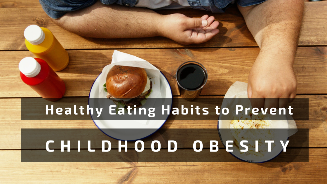 healthy eating habits prevent childhood obesity