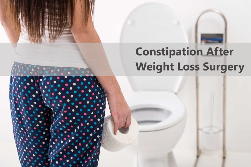 Challenges After Weight Loss Surgery - Constipation