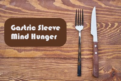 Gastric Sleeve Mind Hunger - Challenges After Bariatric Surgery