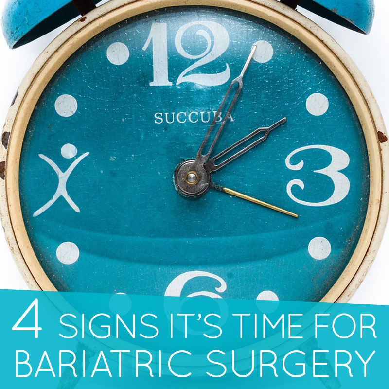 4 Signs it's Time for Bariatric Surgery