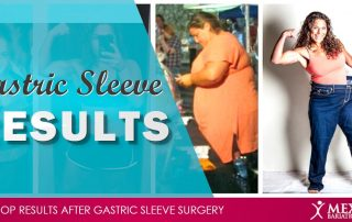 Post-Op Results After Gastric Sleeve Surgery - Mexico Bariatric Center