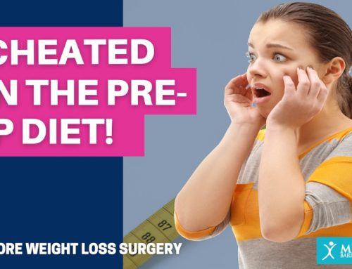Cheated on the Pre-Op Diet Before Weight Loss Surgery – What Do I Do?