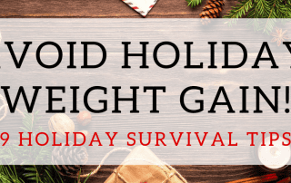 Avoid Holiday Weight Gain After Bariatric Surgery - 9 Holiday Survival Tips