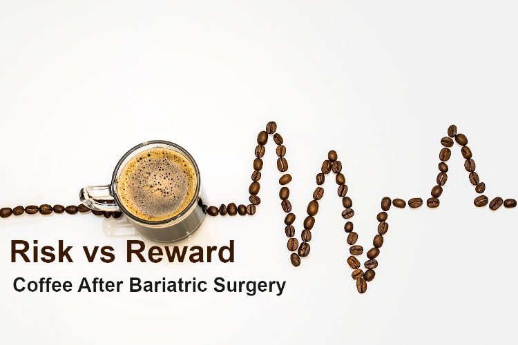 Coffee After Weight Loss Surgery - Risks vs Benefits of Caffeine