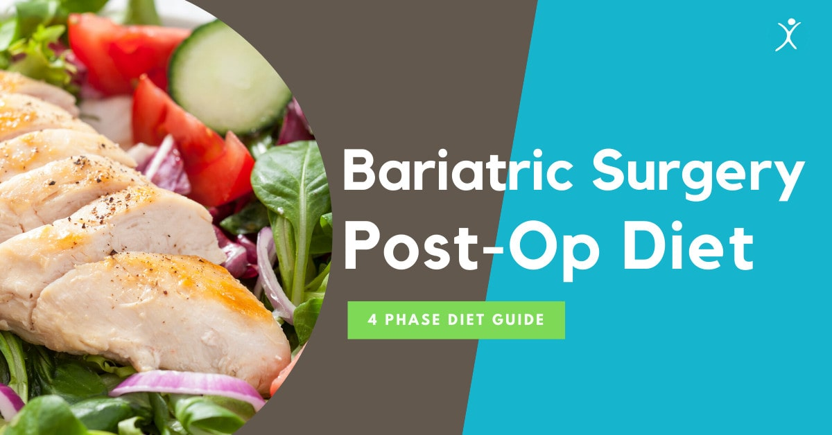 Bariatric Surgery Post-Op Diet - Nutrition Guide