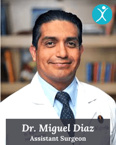 Dr. Miguel Diaz - Assistant Surgeon Mexico