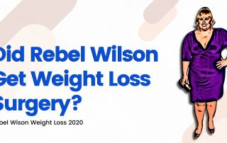 Did Rebel Wilson Get Weight Loss Surgery - Rebel Wilson Weight Loss 2020