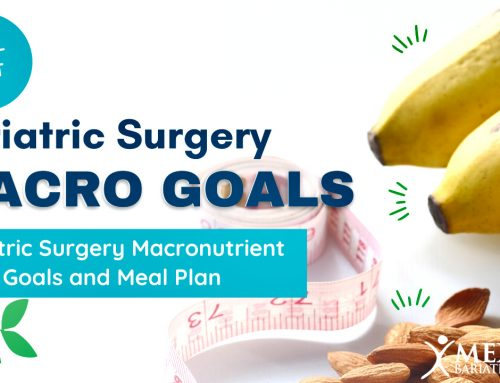Bariatric Surgery Macronutrient Goals and Meal Plan