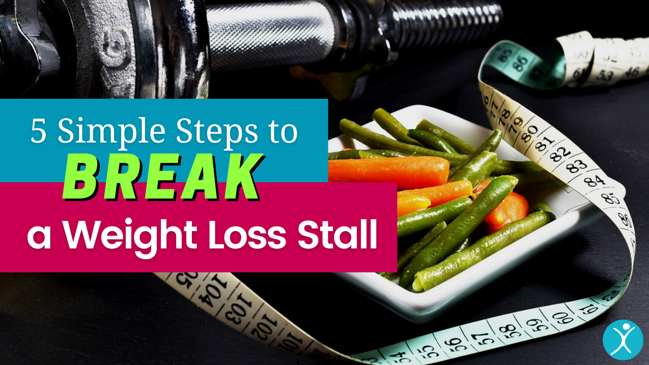 5 Simple Steps to Break a Weight Loss Stall After Gastric Sleeve Surgery